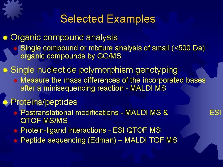 Selected Examples ® Organic compound analysis ® Single compound or mixture analysis of small