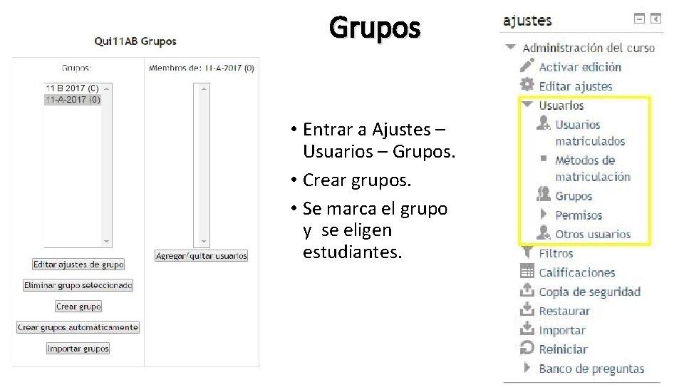 Grupos • Entrar a Ajustes – Usuarios – Grupos. • Crear grupos. • Se