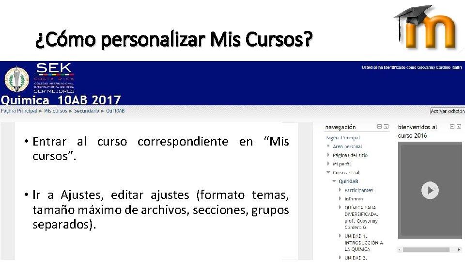 """¿Cómo personalizar Mis Cursos? • Entrar al curso correspondiente en """"Mis cursos"""". • Ir"""