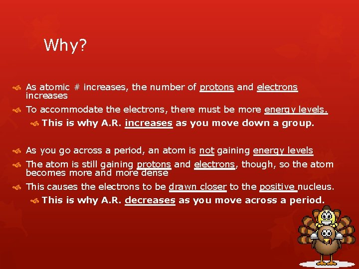 Why? As atomic # increases, the number of protons and electrons increases To accommodate