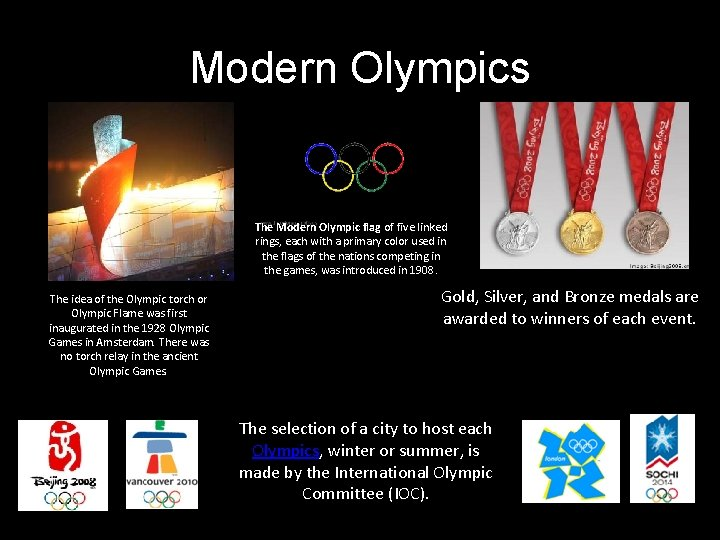 Modern Olympics The Modern Olympic flag of five linked rings, each with a primary