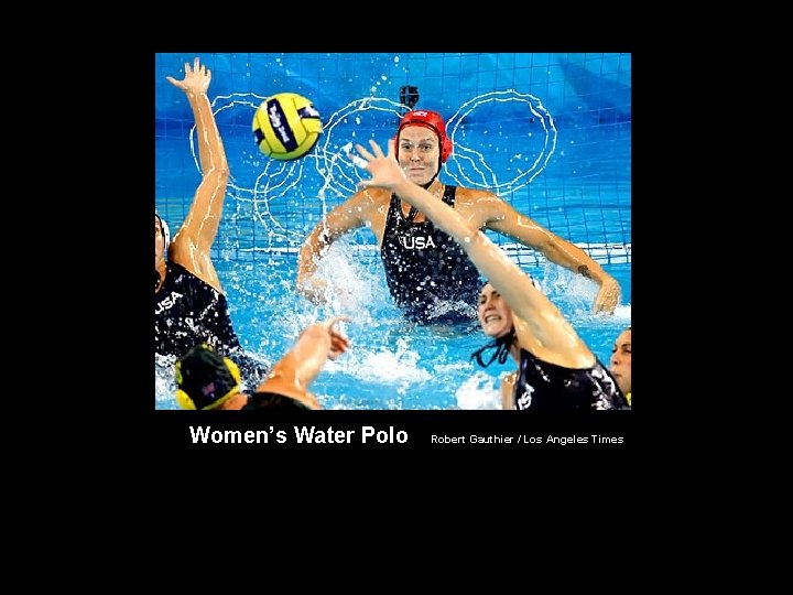 Women's Water Polo Robert Gauthier / Los Angeles Times