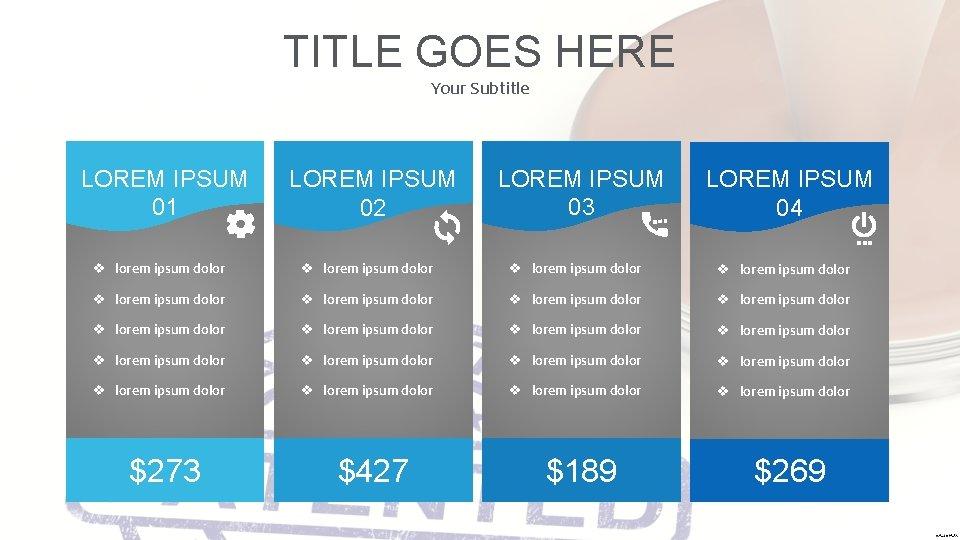 TITLE GOES HERE Your Subtitle LOREM IPSUM 01 LOREM IPSUM 02 LOREM IPSUM 03