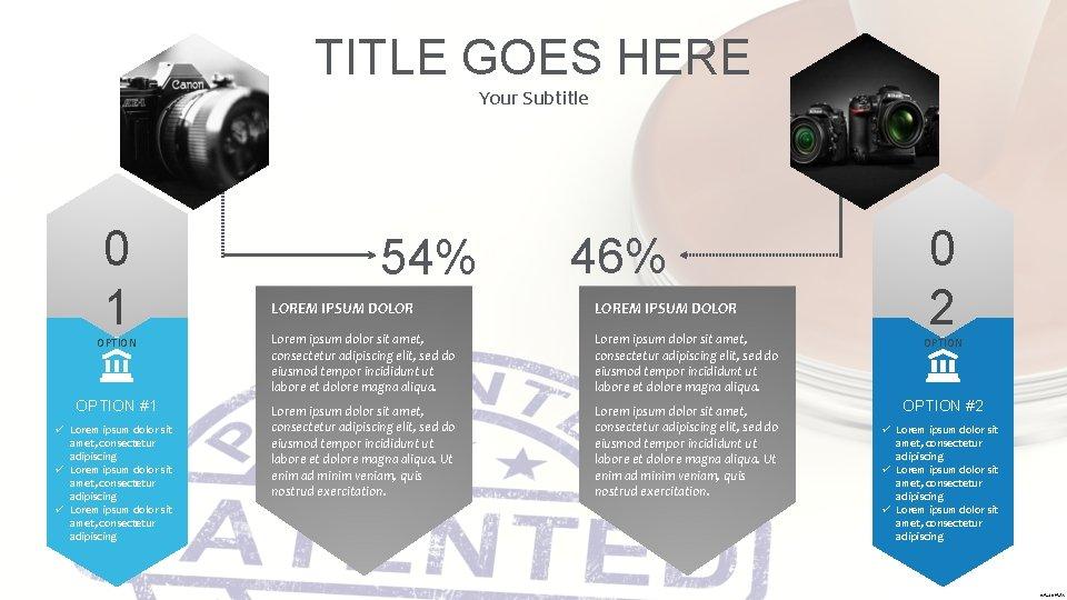 TITLE GOES HERE Your Subtitle 0 1 54% 46% 0 2 LOREM IPSUM DOLOR
