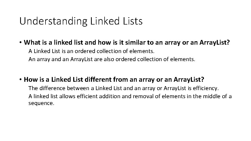 Understanding Linked Lists • What is a linked list and how is it similar