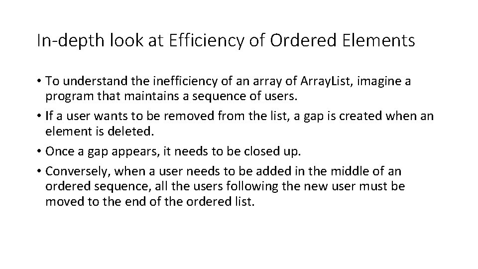 In-depth look at Efficiency of Ordered Elements • To understand the inefficiency of an