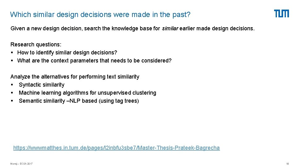 Which similar design decisions were made in the past? Given a new design decision,