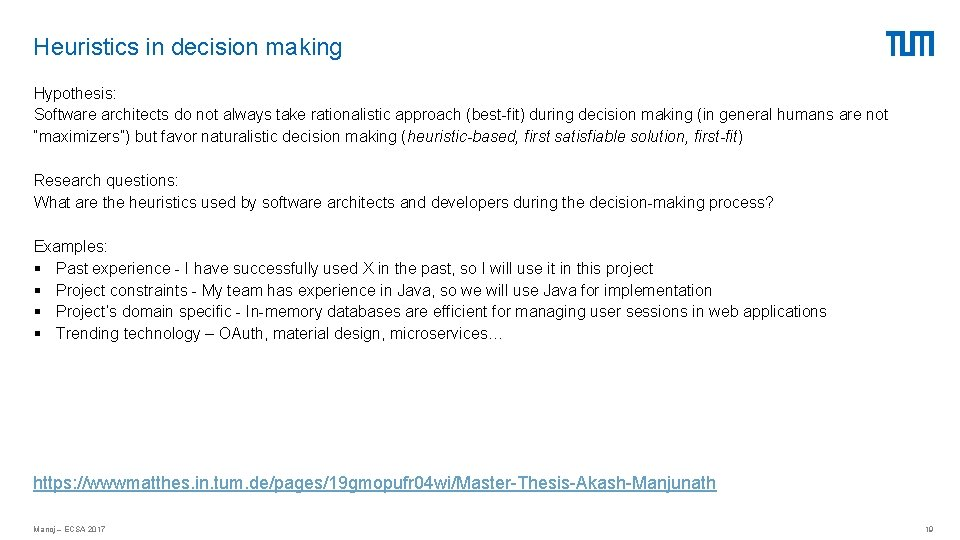 Heuristics in decision making Hypothesis: Software architects do not always take rationalistic approach (best-fit)