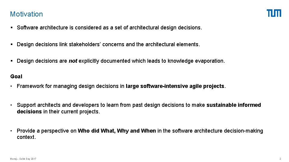 Motivation § Software architecture is considered as a set of architectural design decisions. §