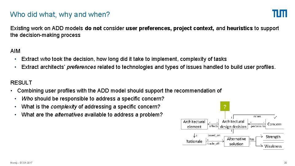 Who did what, why and when? Existing work on ADD models do not consider