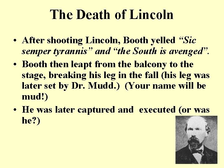 """The Death of Lincoln • After shooting Lincoln, Booth yelled """"Sic semper tyrannis"""" and"""