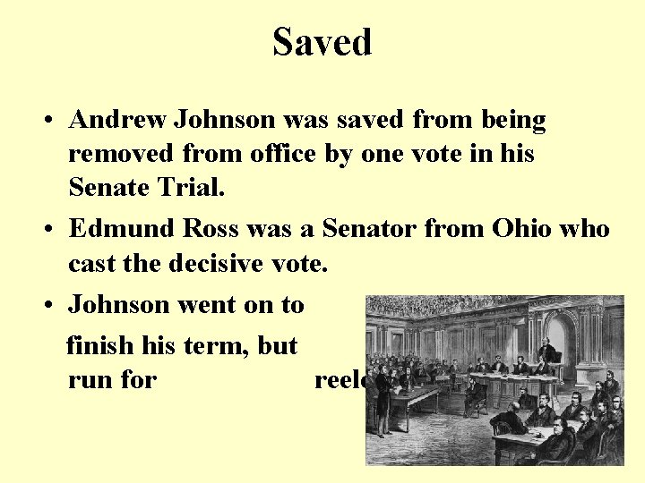Saved • Andrew Johnson was saved from being removed from office by one vote