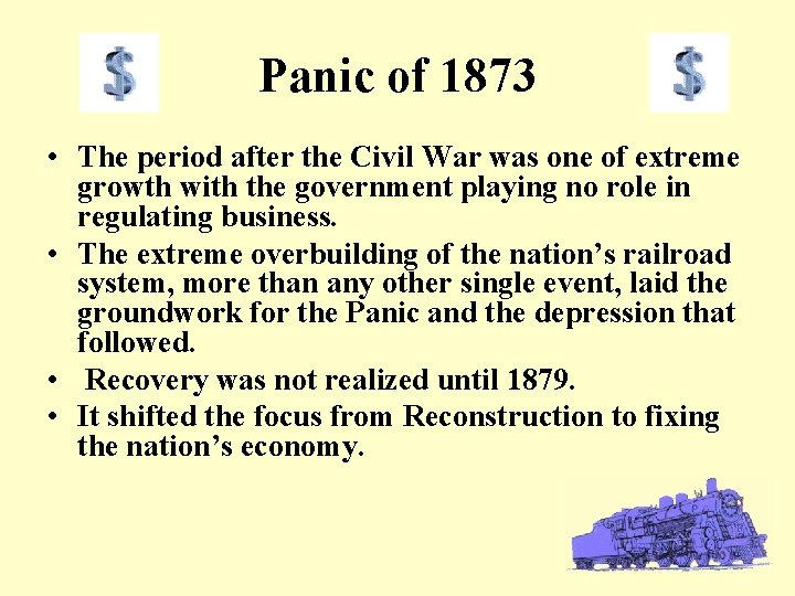 Panic of 1873 • The period after the Civil War was one of extreme