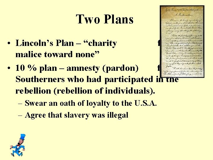 """Two Plans • Lincoln's Plan – """"charity for all, malice toward none"""" • 10"""