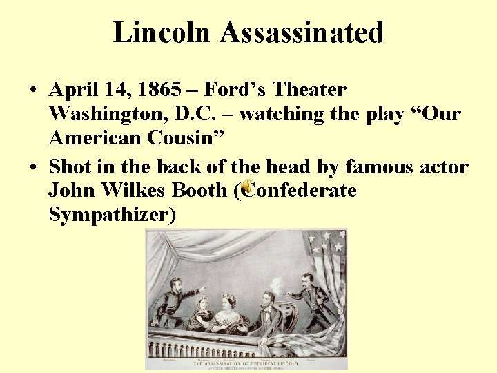 Lincoln Assassinated • April 14, 1865 – Ford's Theater Washington, D. C. – watching