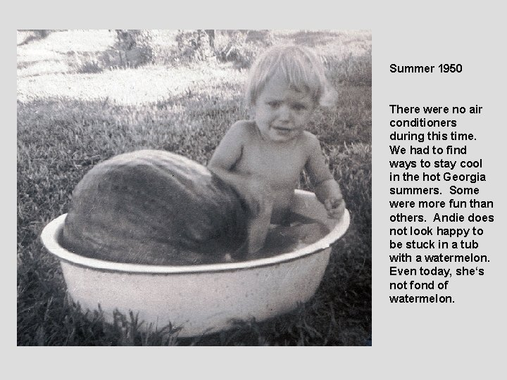 Summer 1950 There were no air conditioners during this time. We had to find