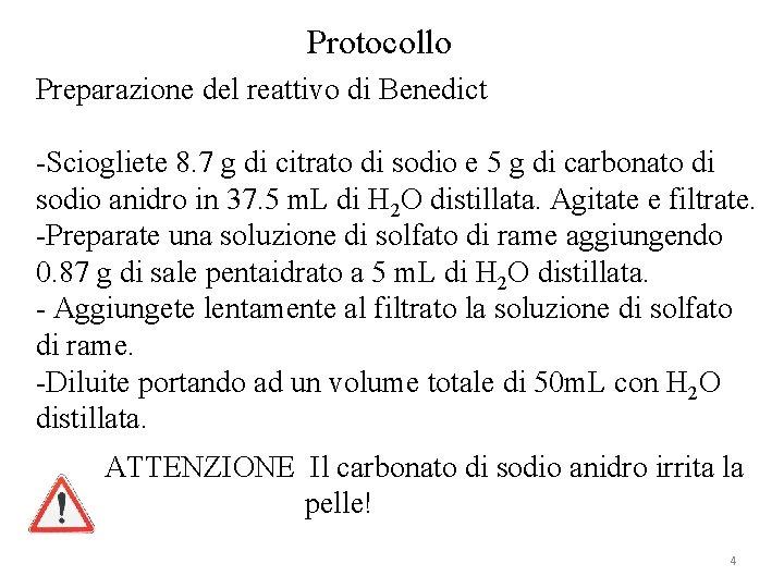 Protocollo Preparazione del reattivo di Benedict -Sciogliete 8. 7 g di citrato di sodio