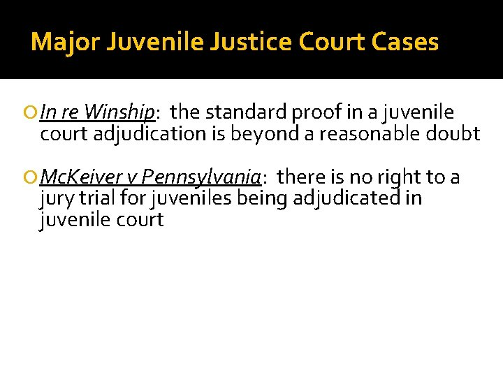 Major Juvenile Justice Court Cases In re Winship: the standard proof in a juvenile