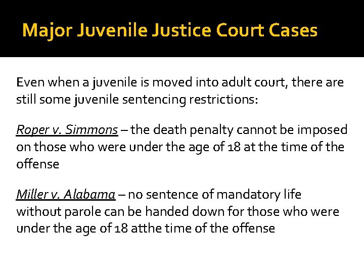 Major Juvenile Justice Court Cases Even when a juvenile is moved into adult court,