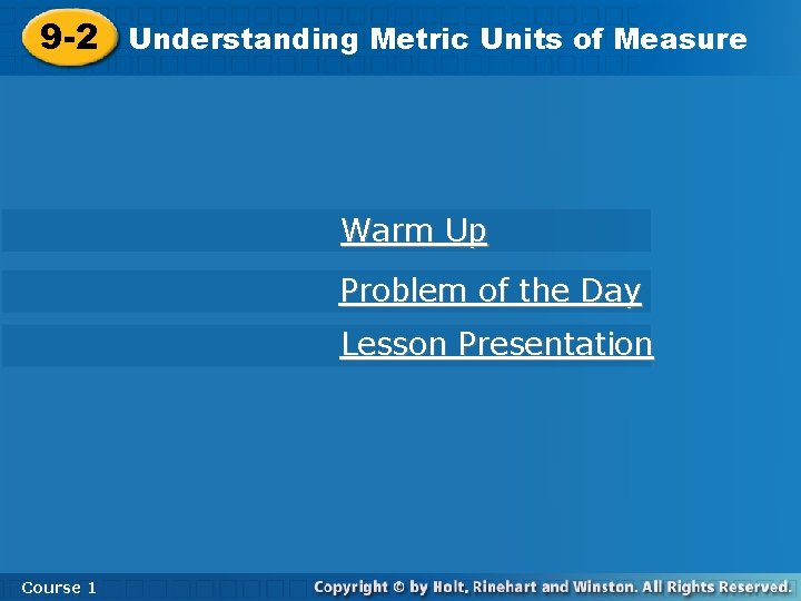 9 -2 Understanding Metric Units of Measure Warm Up Problem of the Day Lesson