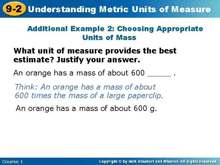 9 -2 Understanding Metric Units of Measure Additional Example 2: Choosing Appropriate Units of