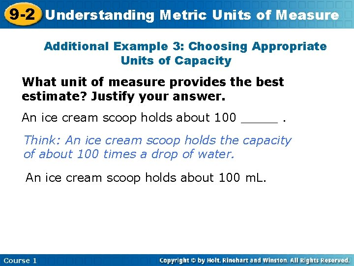 9 -2 Understanding Metric Units of Measure Additional Example 3: Choosing Appropriate Units of