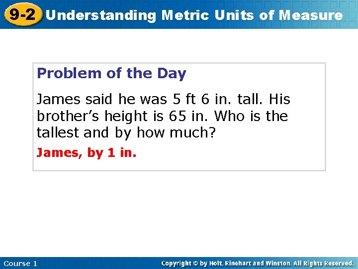 9 -2 Understanding Metric Units of Measure Problem of the Day James said he