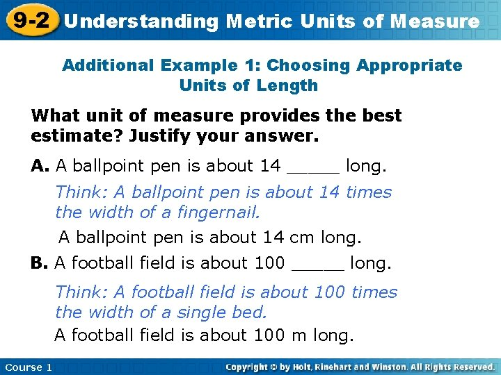 9 -2 Understanding Metric Units of Measure Additional Example 1: Choosing Appropriate Units of