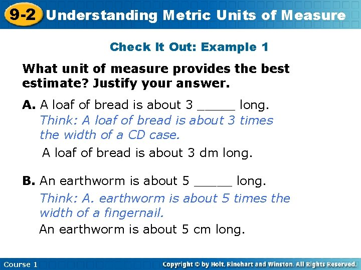 9 -2 Understanding Metric Units of Measure Check It Out: Example 1 What unit