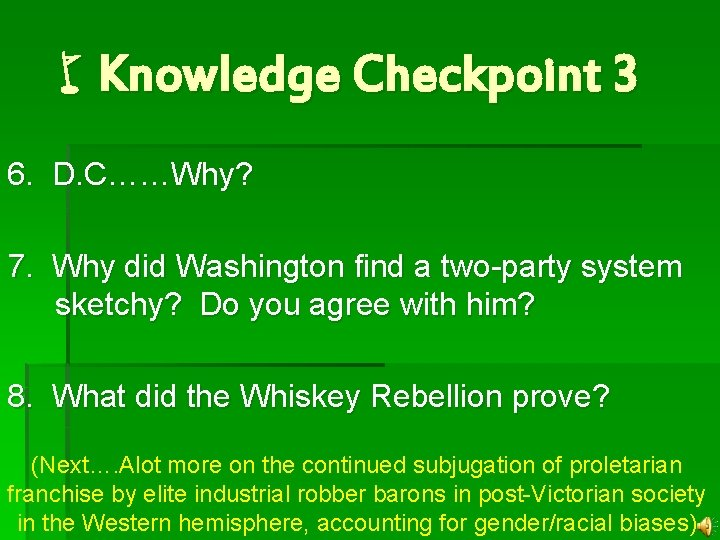 w. Knowledge Checkpoint 3 6. D. C……Why? 7. Why did Washington find a two-party