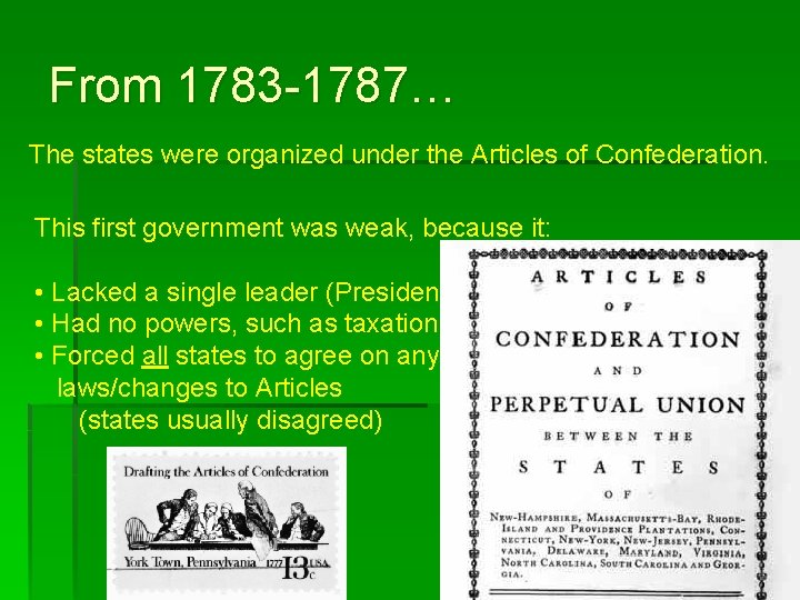 From 1783 -1787… The states were organized under the Articles of Confederation. This first