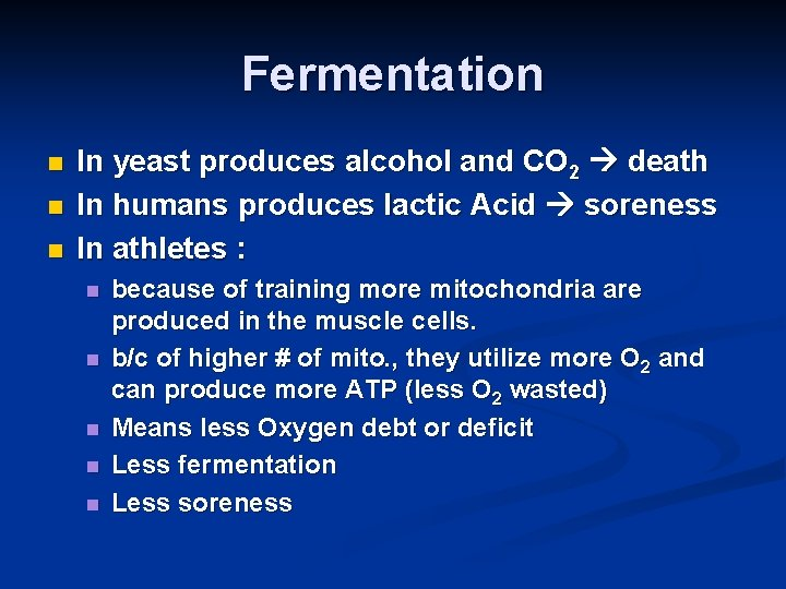 Fermentation n In yeast produces alcohol and CO 2 death In humans produces lactic