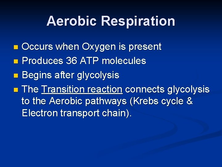 Aerobic Respiration Occurs when Oxygen is present n Produces 36 ATP molecules n Begins