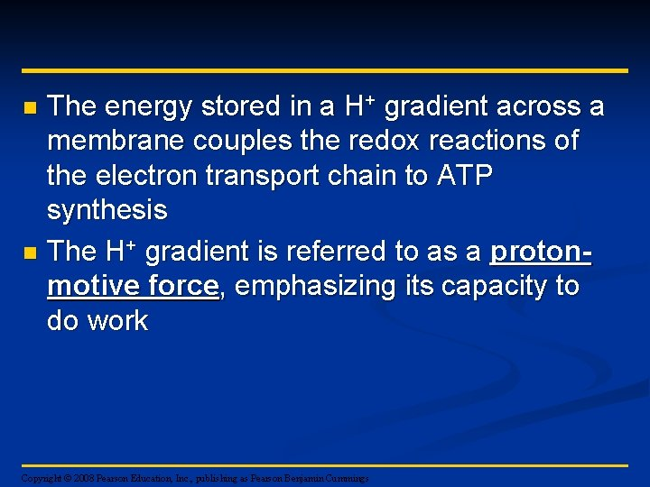 The energy stored in a H+ gradient across a membrane couples the redox reactions