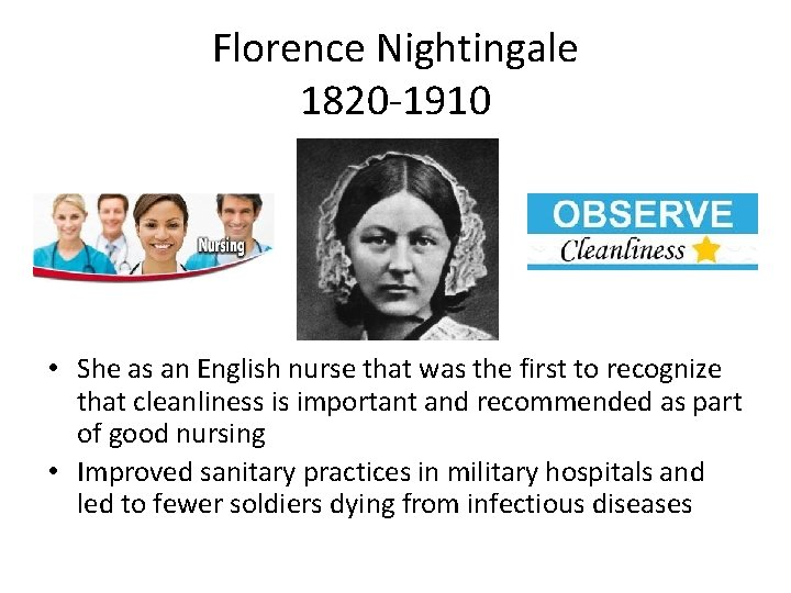Florence Nightingale 1820 -1910 • She as an English nurse that was the first
