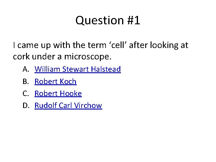 Question #1 I came up with the term 'cell' after looking at cork under