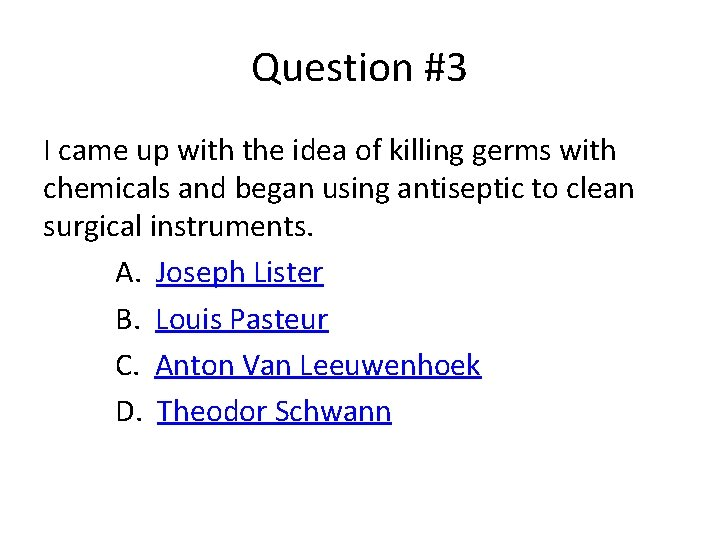 Question #3 I came up with the idea of killing germs with chemicals and