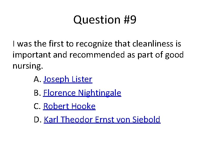 Question #9 I was the first to recognize that cleanliness is important and recommended