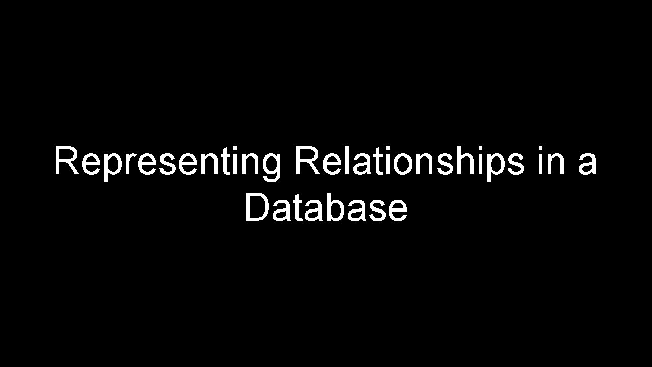 Representing Relationships in a Database