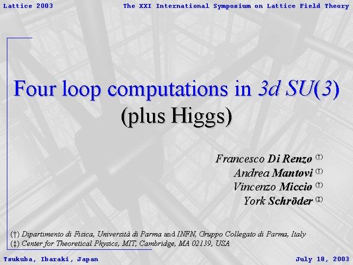 Lattice 2003 The XXI International Symposium on Lattice Field Theory Four loop computations in