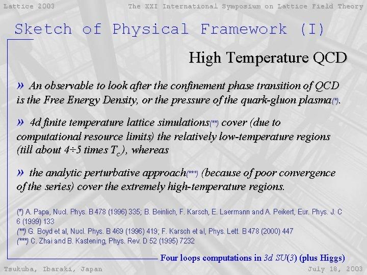 Lattice 2003 The XXI International Symposium on Lattice Field Theory Sketch of Physical Framework