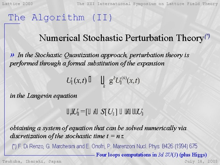 Lattice 2003 The XXI International Symposium on Lattice Field Theory The Algorithm (II) Numerical