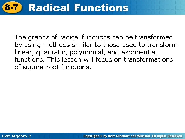 8 -7 Radical Functions The graphs of radical functions can be transformed by using
