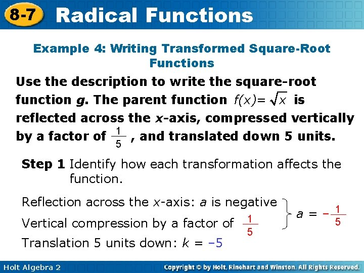 8 -7 Radical Functions Example 4: Writing Transformed Square-Root Functions Use the description to