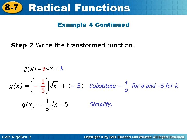 8 -7 Radical Functions Example 4 Continued Step 2 Write the transformed function. æ