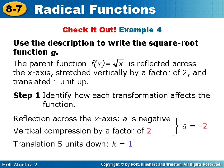 8 -7 Radical Functions Check It Out! Example 4 Use the description to write