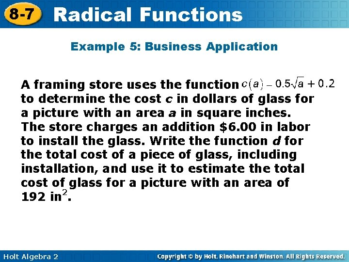8 -7 Radical Functions Example 5: Business Application A framing store uses the function