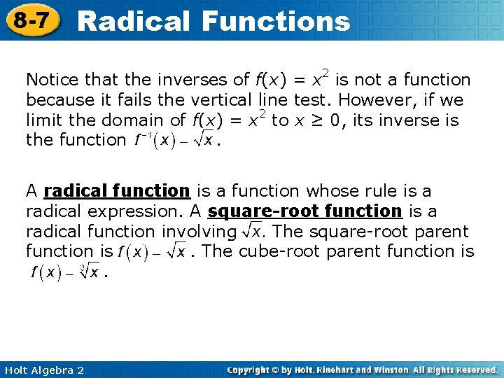 8 -7 Radical Functions Notice that the inverses of f(x) = x 2 is
