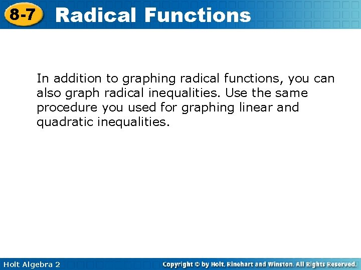 8 -7 Radical Functions In addition to graphing radical functions, you can also graph