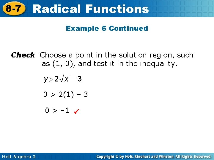8 -7 Radical Functions Example 6 Continued Check Choose a point in the solution